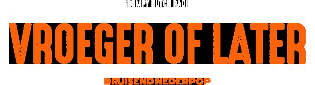 Zondagavond vanaf 20.00 uur is het tijd voor mooie theaterliedjes in Vroeger of Later. Een programma met veel aandacht voor kleinkunst, nederpop, cabaret en gesprekken met theatermakers. Presentatie Jos Moll, Mischa Spelt en Han Bosman. <br>Kunstig Nederpop!